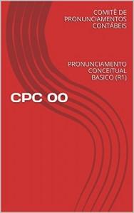 Baixar CPC 00 – PRONUNCIAMENTO CONCEITUAL BASICO (R1): PRONUNCIAMENTO CONCEITUAL BASICO (R1) (COMITE DE PRONUNCIAMENTOS CONTABEIS) pdf, epub, eBook