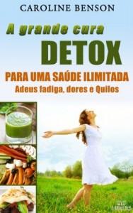 Baixar A grande cura detox Francesa.: Adeus fadiga, dores e Quilos. 11 chaves para uma saúde ilimitada. pdf, epub, eBook