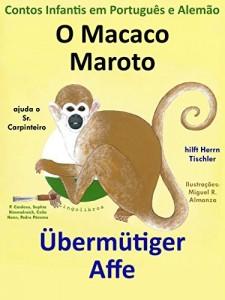 Baixar Contos Infantis em Alemão e Português: O Macaco Maroto Ajuda o Sr. Carpinteiro – Übermütiger Affe hilft Herrn Tischler (Aprende Alemão com o Macaco Maroto Livro 1) pdf, epub, eBook