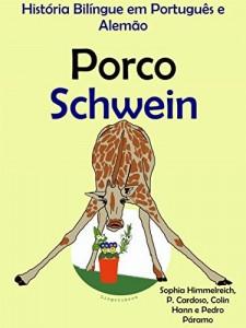 Baixar História Bilíngue em Português e Alemão: Porco – Schwein pdf, epub, eBook