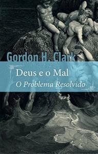 Baixar Deus e o mal: O problema resolvido pdf, epub, eBook