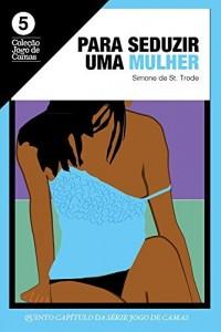 Baixar Para seduzir uma mulher: Laura 1 (Jogo de Camas Livro 5) pdf, epub, eBook