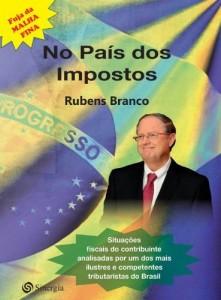 Baixar No país dos Impostos: Situações fiscais do contribuinte analisadas por um dos mais ilustres e competentes tributaristas do Brasil: 1 pdf, epub, eBook