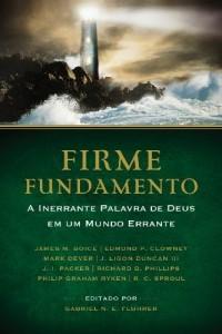 Baixar Firme Fundamento: a inerrante Palavra de Deus em um mundo errante pdf, epub, eBook
