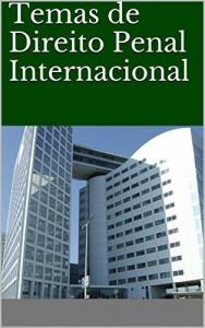 Baixar Temas de Direito Penal Internacional pdf, epub, eBook