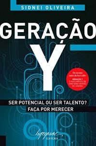 Baixar Geração Y: Ser Potencial ou ser Talento? Faça por Merecer pdf, epub, eBook