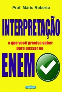 Baixar Interpretação: o que você precisa saber para passar no ENEM pdf, epub, eBook