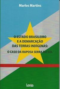 Baixar O estado brasileiro e a demarcação das terras indígenas: o caso da Raposa Serra do Sol pdf, epub, eBook