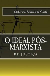 Baixar O IDEAL PÓS-MARXISTA DE JUSTIÇA pdf, epub, ebook