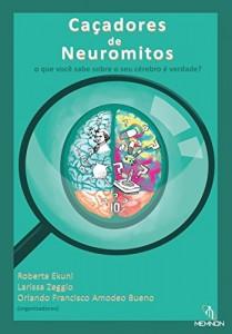 Baixar Caçadores de Neuromitos: O que você sabe sobre seu cérebro é verdade? pdf, epub, ebook