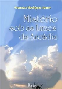 Baixar MISTÉRIO SOB AS LUZES DA ARCÁDIA pdf, epub, ebook
