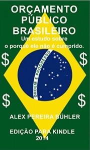 Baixar Orçamento Público Brasileiro: Um estudo sobre o porquê ele não é cumprido. pdf, epub, ebook