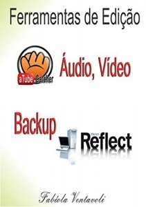 Baixar FERRAMENTAS DE EDIÇÃO DE ÁUDIO, VÍDEO E BACKUP: Atube Catcher Freez Screen Video Capture Macrium Reflect Free pdf, epub, ebook