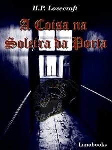 Baixar A Coisa na Soleira da Porta (Portuguese Edition) (Contos Seletos de Horror Clássico Livro 3) pdf, epub, eBook