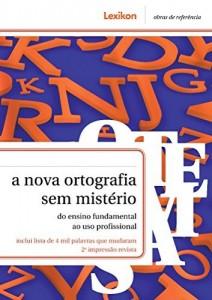 Baixar A nova ortografia sem mistério: do ensino fundamental ao uso profissional pdf, epub, eBook