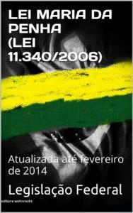 Baixar LEI MARIA DA PENHA (LEI 11.340/2006): Atualizada até fevereiro de 2014 (Direito Transparente Livro 12) pdf, epub, eBook