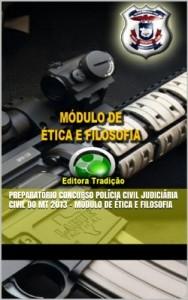Baixar Preparatório Concurso Polícia Civil Judiciária Civil do MT 2013 – Módulo de Ética e Filosofia pdf, epub, eBook