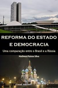 Baixar Reforma do estado e democracia: Uma comparação entre o Brasil e a Rússia pdf, epub, eBook