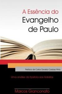 Baixar A Essência do Evangelho de Paulo pdf, epub, eBook