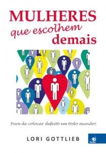 Baixar Mulheres que escolhem demais: Pare de colocar defeito em todo mundo! pdf, epub, eBook