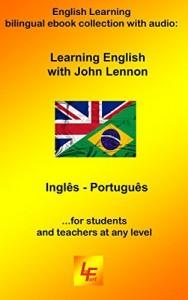 Baixar Learning English with John Lennon: Inglês – Português English Learning bilingual ebook with audio (Learning English with… Livro 1) pdf, epub, ebook