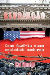 Baixar Revolucao, Como Faze-la Numa Sociedade Moderna pdf, epub, eBook