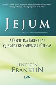 Baixar Jejum: A Disciplina Particular que Gera Recompensas Públicas pdf, epub, ebook