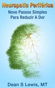 Baixar Neuropatia Periferica: Nove Passos Simples Para Reduzir A Dor pdf, epub, ebook