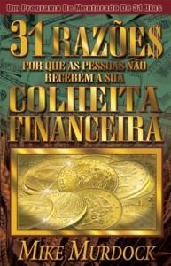 Baixar 31 Razões Pelas Quais As Pessoas Não Recebem Suas Colheitas Financeiras pdf, epub, eBook