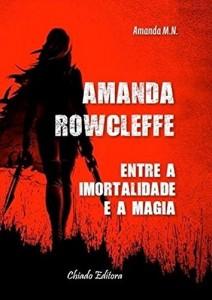 Baixar Amanda Rowcleffe: Entre a Imortalidade e a Magia pdf, epub, ebook