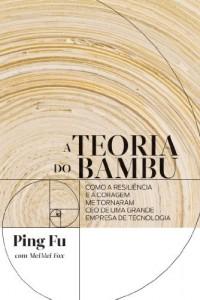 Baixar A teoria do bambu – Como a resiliência e a coragem me tornaram CEO de uma grande empresa de tecnologia pdf, epub, eBook