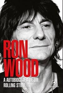 Baixar Ron Wood: A Autobiografia de um Rolling Stone pdf, epub, eBook