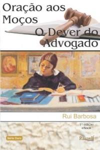 Baixar Oração aos Moços / O Dever do Advogado pdf, epub, eBook