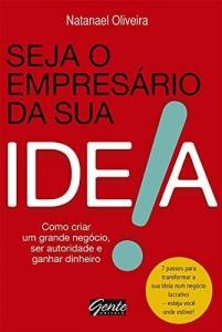 Baixar Seja o empresário da sua ideia pdf, epub, eBook