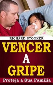 Baixar Vencer A Gripe pdf, epub, ebook