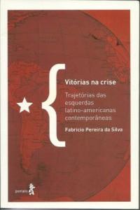 Baixar Vitórias na crise: Trajetórias das esquerdas latino-americanas contemporâneas pdf, epub, ebook