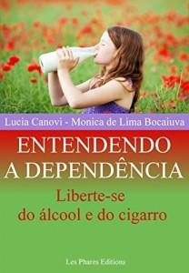 Baixar Entendendo a dependência: Liberte-se do álcool e do cigarro (Cansou de viver ? Livro 4) pdf, epub, eBook