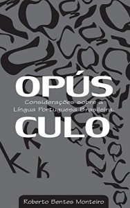 Baixar Opúsculo: Considerações Sobre a Língua Portuguesa Brasileira pdf, epub, ebook