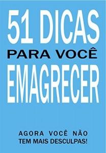 Baixar 51 Dicas para você emagrecer: Agora você não tem mais desculpas! pdf, epub, ebook