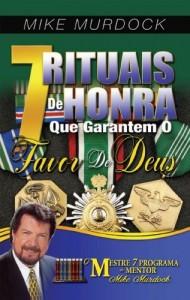 Baixar 7 Rituais De Honra Que Garantem O Favor De Deus pdf, epub, eBook