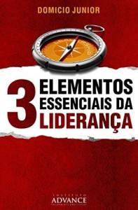 Baixar 3 Elementos Essenciais da Liderança: O poder do Caráter, Competência e Carisma na Construção de Instituições Sólidas e Relevantes. (Academia do Líder Livro 1) pdf, epub, eBook