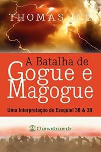 Baixar A Batalha de Gogue e Magogue: Uma interpretação de Ezequiel 38 & 39 pdf, epub, eBook