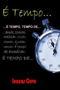 Baixar É Tempo…: há tempo para tudo…tempo de amar e de ser amado, Tempo de mudar e de ser feliz… pdf, epub, eBook
