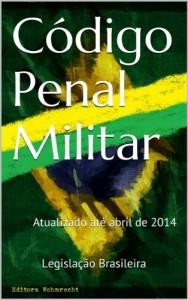 Baixar Código Penal Militar: Atualizado até abril de 2014 (Direito Transparente Livro 27) pdf, epub, eBook
