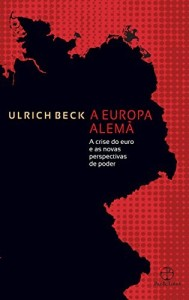Baixar A Europa alemã: A crise do euro e as novas perspectivas de poder pdf, epub, ebook