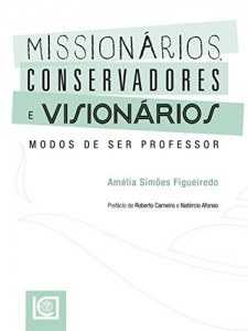 Baixar Missionários, Conservadores e Visionários. Modos de ser professor pdf, epub, ebook