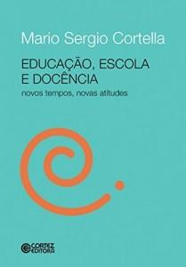 Baixar Educação, escola e docência: novos tempos, novas atitudes pdf, epub, eBook