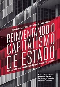 Baixar Reinventando o capitalismo de Estado – O Leviatã nos negócios: Brasil e outros países pdf, epub, eBook