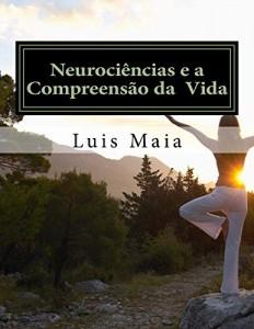 Baixar Neurociências e a Compreensão da  Vida: Aportes de Neurociências pdf, epub, eBook