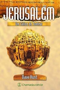 Baixar Jerusalém – Um Cálice de Tontear: As Profecias Sobre a Cidade Santa pdf, epub, eBook
